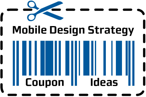Mobile Design Strategy Coupon Ideas